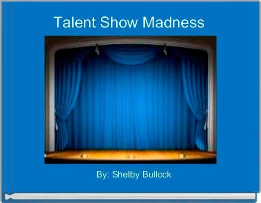 Talent Show Madness