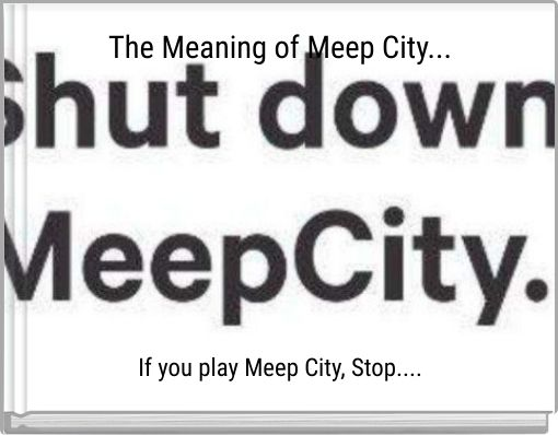 The Meaning of Meep City...