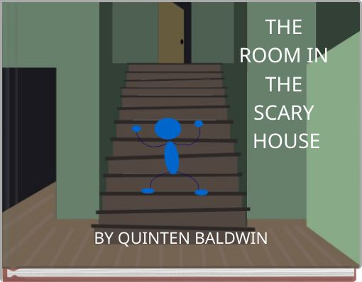 THE ROOM IN THE SCARY HOUSE