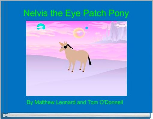 Nelvis the Eye Patch Pony