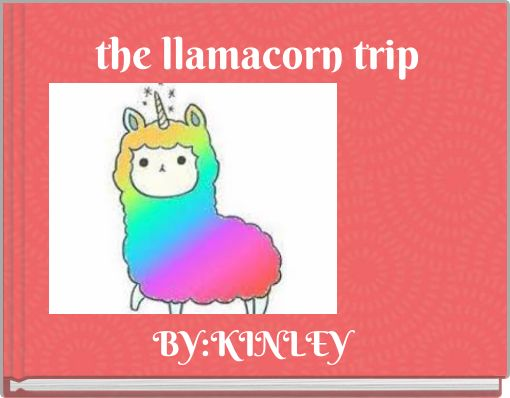 the llamacorn trip