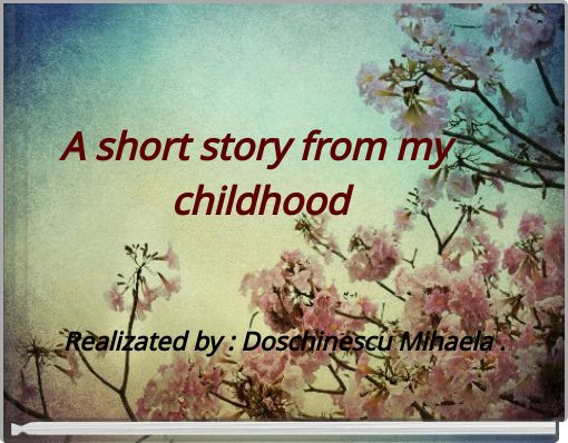A short story from my childhood