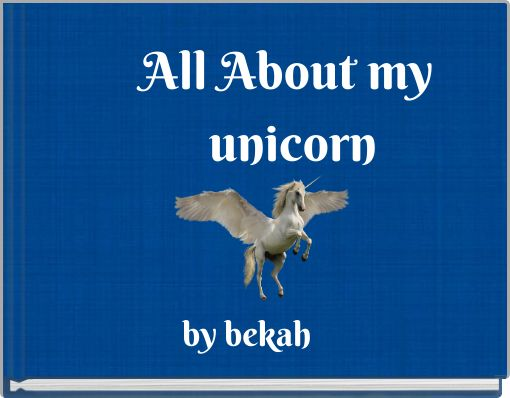 All About my unicorn