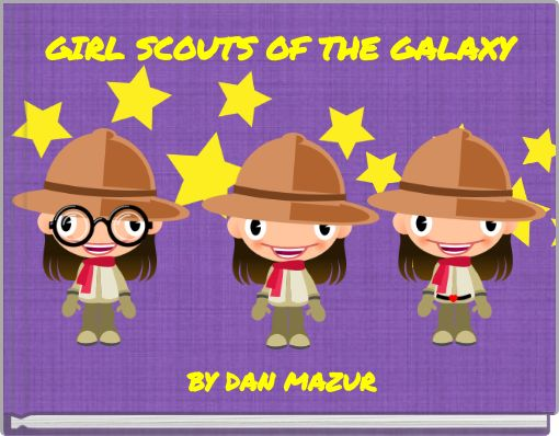 GIRL SCOUTS OF THE GALAXY