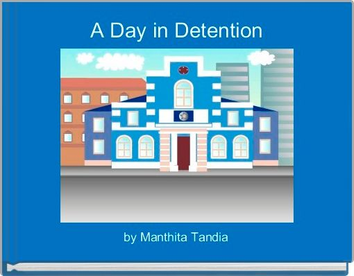 A Day in Detention