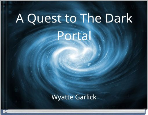 A Quest to The Dark Portal
