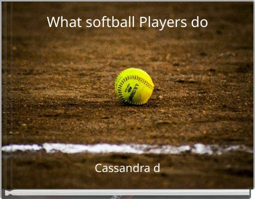 What softball Players do