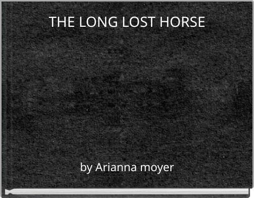 THE LONG LOST HORSE