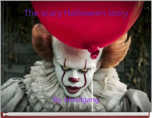 The scary Halloween story