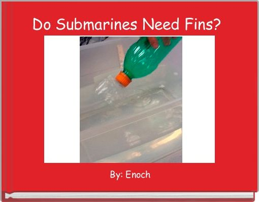 Do Submarines Need Fins?