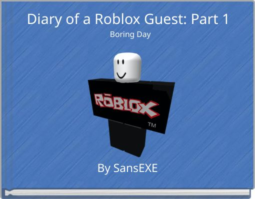 Diary of a Roblox Guest: Part 1 Boring Day