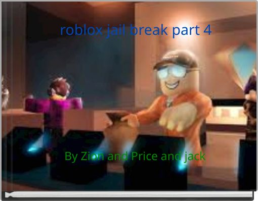roblox jail break part 4