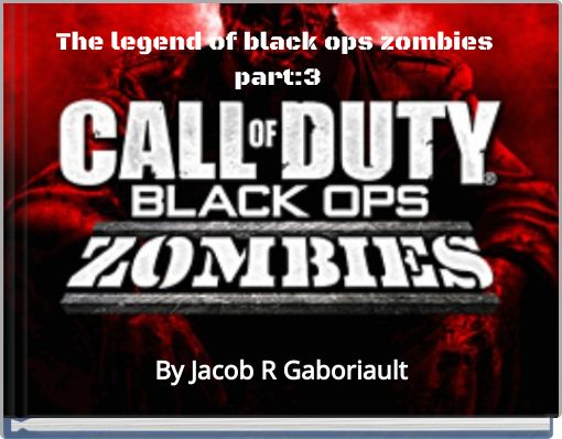 The legend of black ops zombies part:3