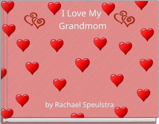 I Love My Grandmom