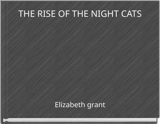 THE RISE OF THE NIGHT CATS