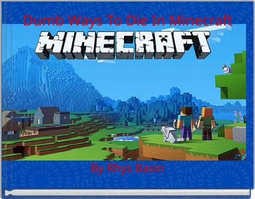 Dumb Ways To Die In Minecraft