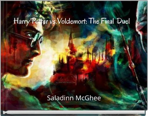 Harry Potter vs.Voldemort: The Final	 Duel