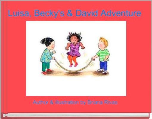 Luisa, Becky's & David Adventure