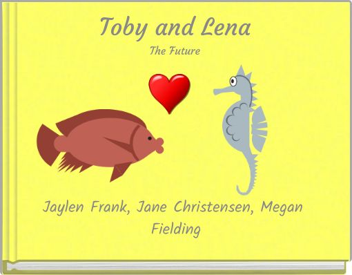 Toby and LenaThe Future