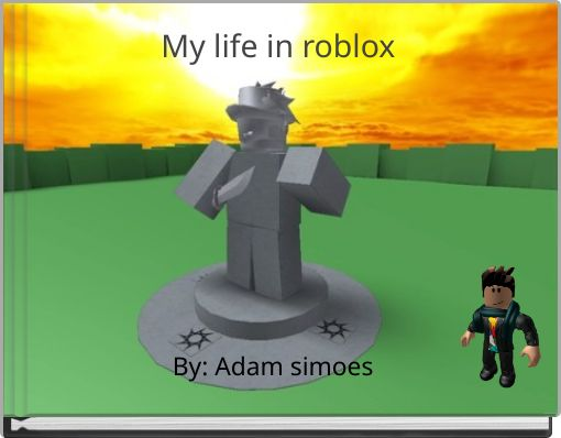 My life in roblox
