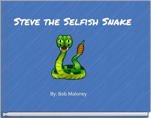 Steve the Selfish Snake