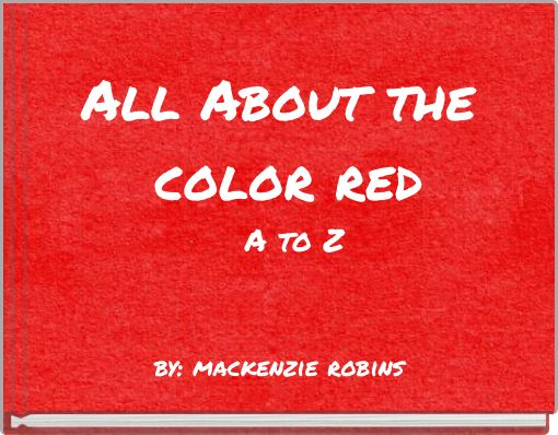 All About the color red A to Z