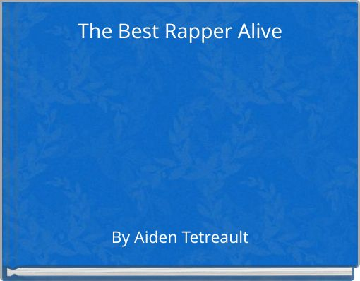 The Best Rapper Alive