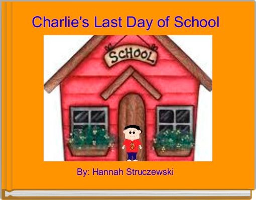 Charlie's Last Day of School