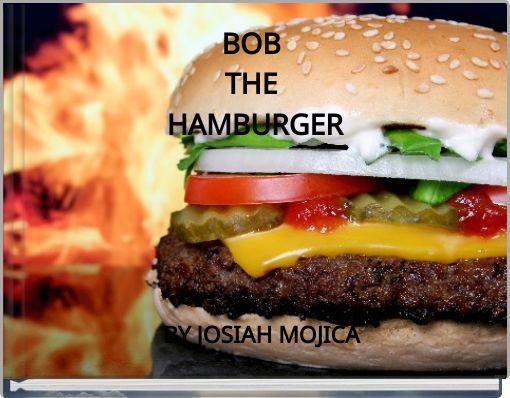 BOB THE HAMBURGER