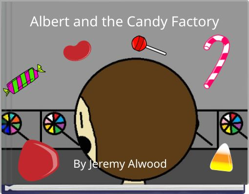 Albert and the Candy Factory