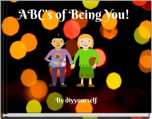ABC's of Being You!