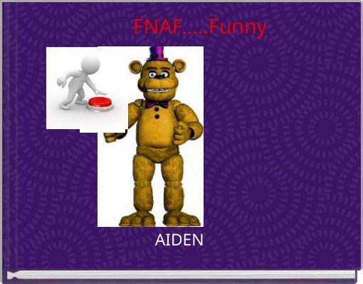 FNAF.....Funny