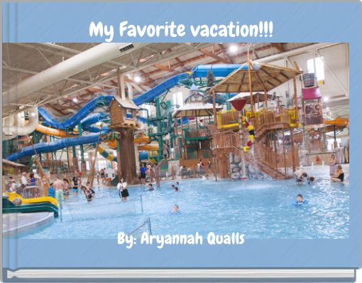 My Favorite vacation!!!