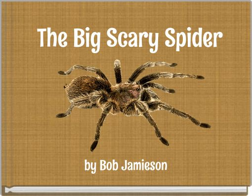 The Big Scary Spider