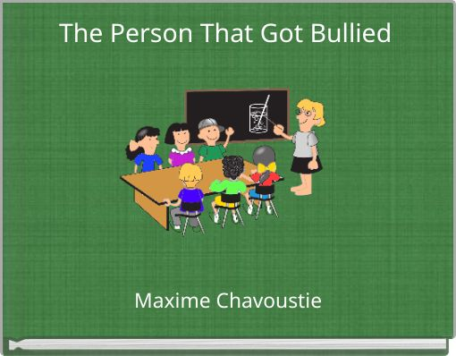 The Person That Got Bullied