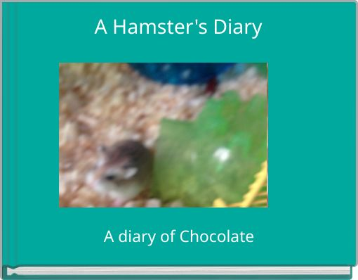 A Hamster's Diary