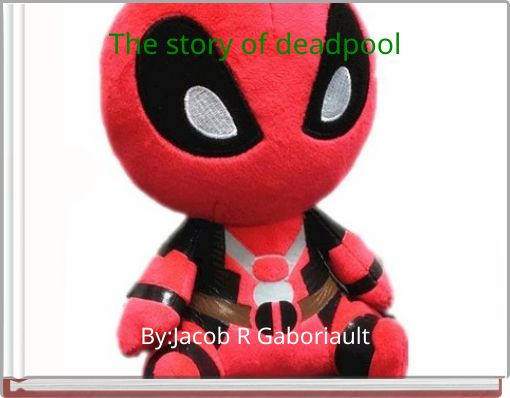 The story of deadpool