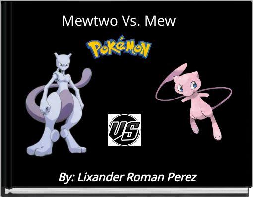 Mewtwo Vs. Mew