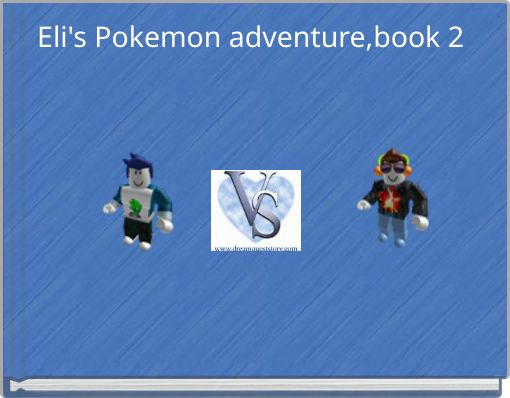 Eli's Pokemon adventure,book 2