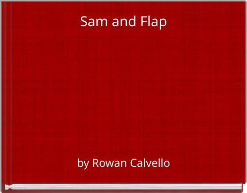 Sam and Flap