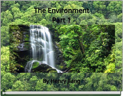 The EnvironmentPart 1