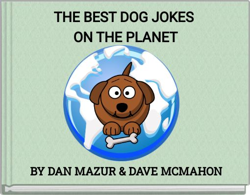 THE BEST DOG JOKES ON THE PLANET