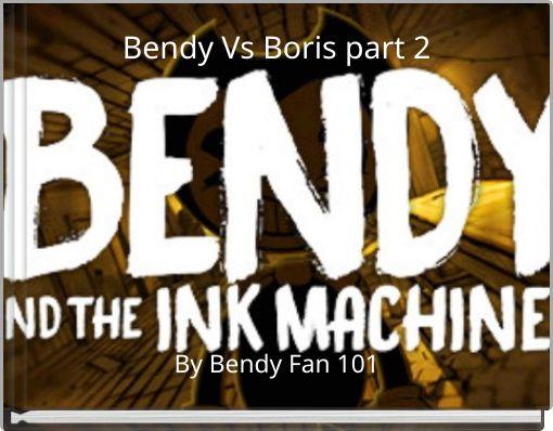Bendy Vs Boris part 2
