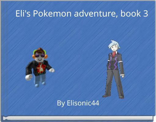 Eli's Pokemon adventure, book 3