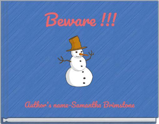 Beware !!!