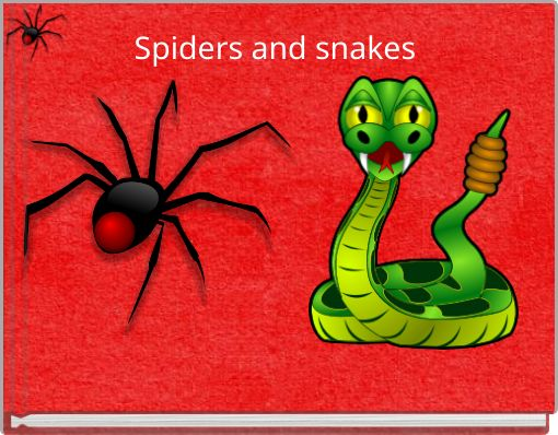 Spiders and snakes