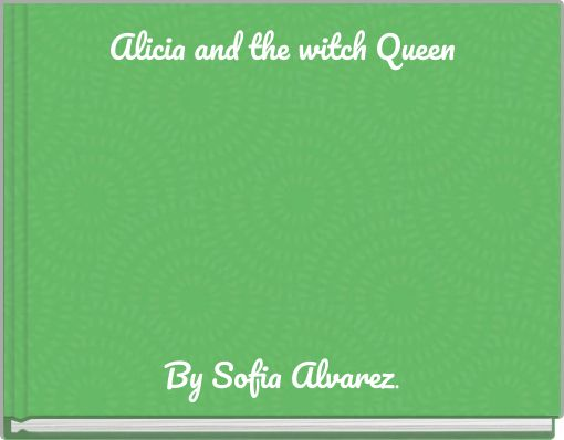 Alicia and the witch Queen