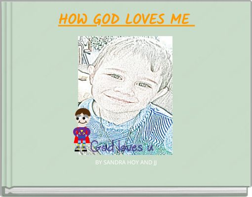 HOW GOD LOVES ME