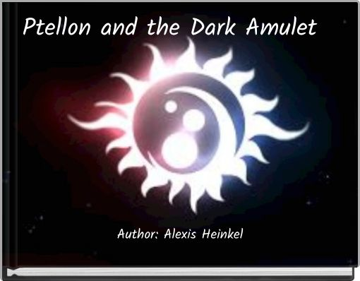 Ptellon and the Dark Amulet