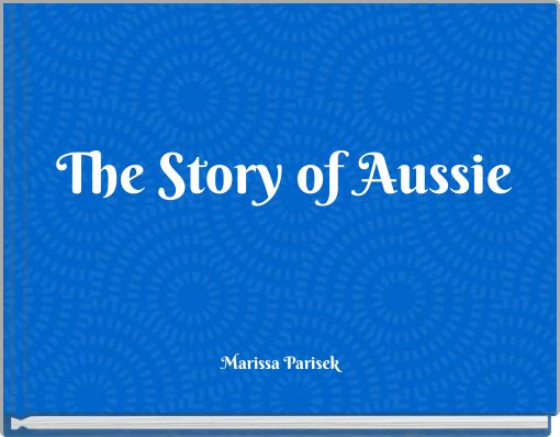 The Story of Aussie